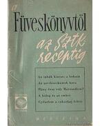 A füveskönyvtől az SzTK receptig