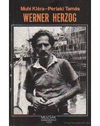 Werner Herzog - Muhi Klára, Perlaki Tamás