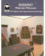 Budapest - Néprajzi Múzeum A magyar nép hagyományos kultúrája
