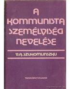 A kommunista személyiség nevelése