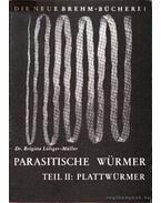 Parasitische Würmer Teil II.: Plattwürmer (A parazita férgek II. rész: A laposférgek)