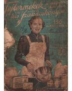 Tejtermékek a magyar konyhán - Fülöp Margit kis szakácskönyve