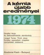 A kémia újabb eredményei 1974. 21. kötet
