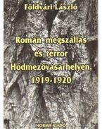 Román megszállás és terror Hódmezővásárhelyen, 14919-1920
