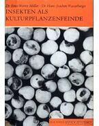 Insekten als Kulturpflanzenfeinde (Rovarok, mint a kultúrnövények ellenségei)