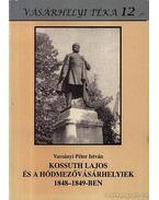 Kossuth Lajos és a Hódmezővásárhelyiek 18848-1849-ben