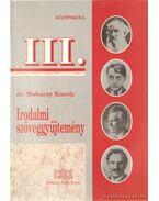 Irodalmi szöveggyűjtemény a középiskolák III. osztálya számára