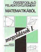 Összefoglaló feladatgyűjtemény matematikából megoldások I.