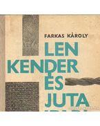 Len- kender- és jutaipari ismeretek - Farkas Károly