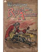 Wundersame Reisen und Abenteuer / Csodálatos utazás és kaland - Hanfe, Friedrich