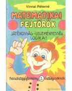 Matematikai fejtörők - Feladatgyűjtemény 2. osztályosoknak