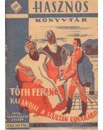 Tóth Ferenc kalandjai a szultán udvarában