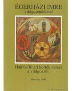 Égerházi Imre virágcsendéletei - Hajdú-Bihari költők versei a virágokról