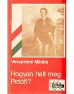 Hogyan halt meg Petőfi?