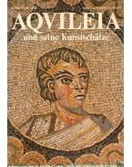 Aqvileia und seine Kunstschatze