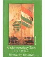 A reformországokgyűlések és az 1848-as forradalom törvényei