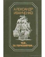 Ivacsenko: Regények, kisregények (Там, за горизонтом...)
