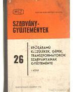 Erősáramú készülékek, gépek, transzformátorok szabványainak gyűjteménye I. kötet