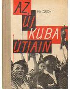 Az új Kuba útjain