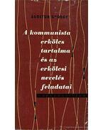A kommunista erkölcs tartalma és az erkölcsi nevelés feladatai