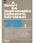 A sport és testnevelés időszerű kérdései 75. 1