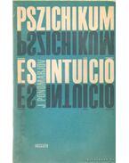 Pszichikum és intuició