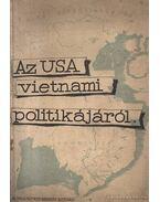 Az USA vietnámi politikájáról