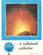 A vulkánok születése