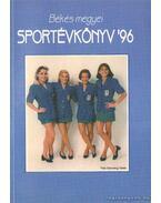 Békés megyei sportévkönyv '96