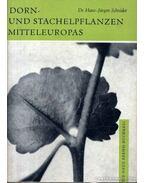 Dorn- und Stachelpflanzen Mitteleuropas (Közép-európa tövises és tüskés növényei)