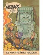 Az aranybánya foglyai (Mozaik 1973/9.)