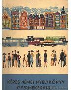 Képes német nyelvkönyv gyermekeknek 1.kötet