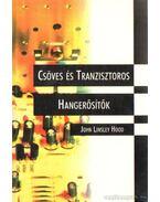 Csöves és Tranzisztoros Hangerősítők