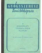A gyakorlati toxikológia alapjai - Dr. Gyarmati László, Dávid Gábor