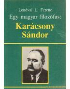 Egy magyar filozófus: Karácsony Sándor
