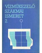 Vízműkezelő szakmai ismeret 2.