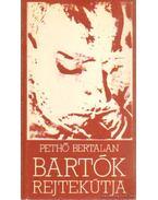 Bartók rejtekútja
