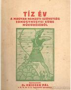 Tíz év a Magyar Nemzeti Szövetség somogymegyei köre működéséből