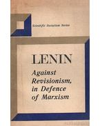 Lenin - Against Revisionism, in Defence of Marxism