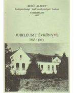Bedő Albert Erdőgazdasági Szakmunkásképző Intézet Ásotthalom 1983 Jubileumi évkönyve 1883-1983