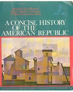 A concise history of the American Republic Volume 2 since 1865