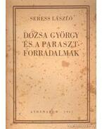 Dózsa György és a parasztforradalmak - Seress László