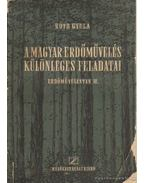 A magyar erdőművelés különlegeges feladatai