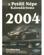 A Petőfi Népe Kalendáriuma 2004.