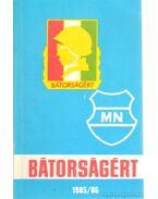 Bátorságért 1985/86
