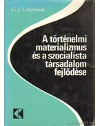 A történelmi materializmus és a szocialista társadalom fejlődése