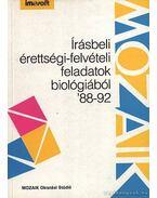 Írásbeli érettségi-felvételi feladatok biológiából '88-92