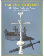 150 éve történt III. Béla és Antiochiai Anna sírjának fellelése