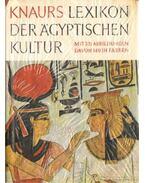 Knaurs Lexikon der Agyptischen Kultur