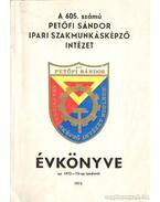 A 605. számú Petőfi Sándor Ipari Szakmunkásképző Intézet évkönyve az 1972-73-as tanévről